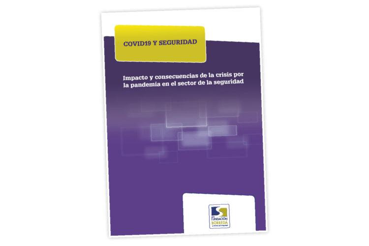Informe covid19 y seguridad. Fundación Borredá