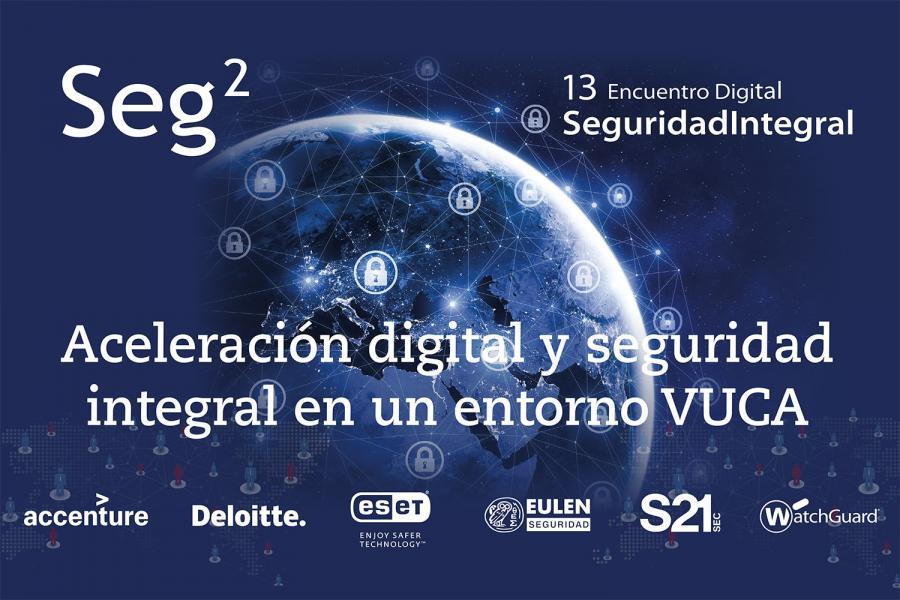 13ª edición del Encuentro de la Seguridad Integral (SEG²)