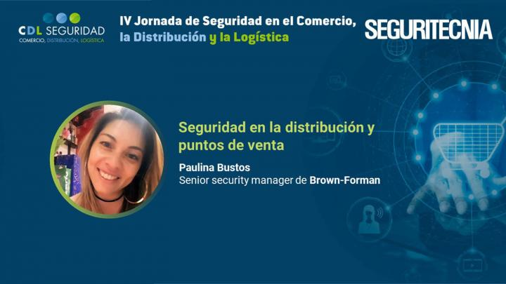 IV Jornada de Seguridad en el Comercio, la Distribución y la Logística. Paulina Bustos, Senior Security Manager de Brown-Forman