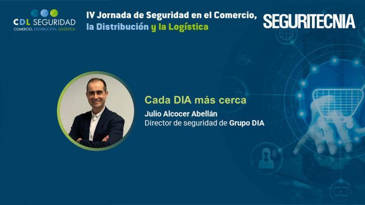 IV Jornada de Seguridad en el Comercio, la Distribución y la Logística. Julio Alcocer Abellán, director de seguridad de Grupo DIA
