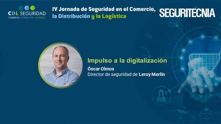 IV Jornada de Seguridad en el Comercio, la Distribución y la Logística. Óscar Olmos, director de seguridad de Leroy Merlín.