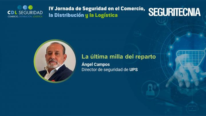 IV Jornada de Seguridad en el Comercio, la Distribución y la Logística. Ángel Campos, director de seguridad de UPS